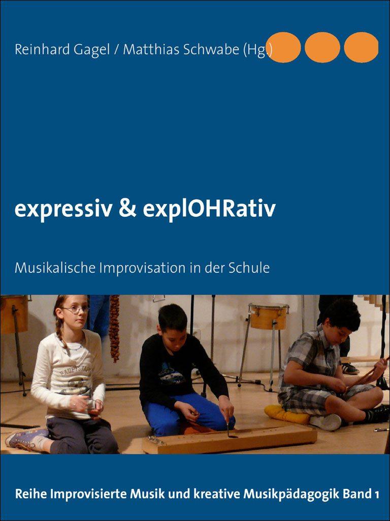 expressiv & explOHRativ Musikalische Improvisation in der Schule