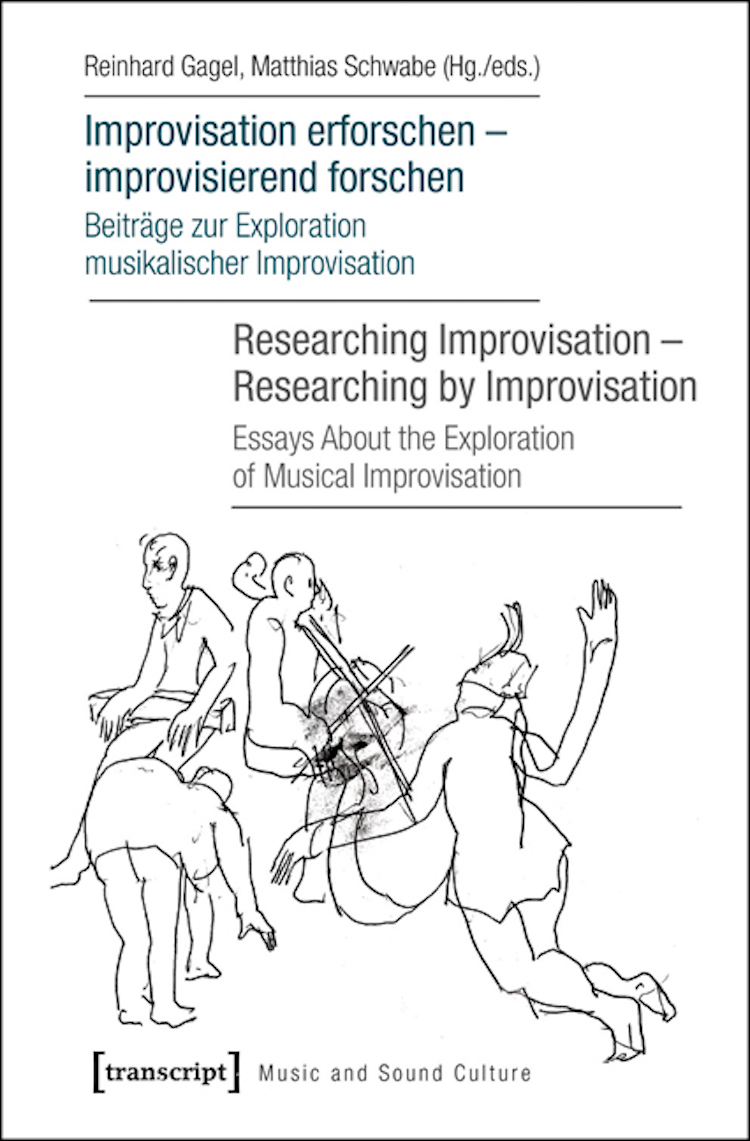 Improvisation erforschen – improvisierend forschen/ Researching Improvisation – Researching by Improvisation